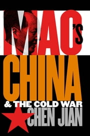 Mao's China and the Cold War ebook by Jian Chen