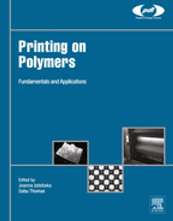 Printing on Polymers - Fundamentals and Applications ebook by Joanna Izdebska,Sabu Thomas