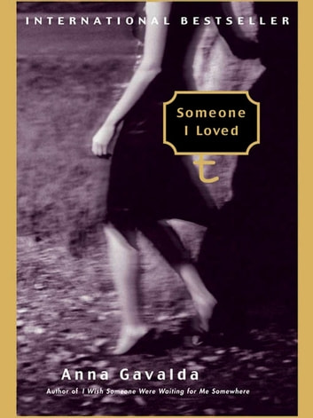 Someone I Loved ebook by Anna Gavalda