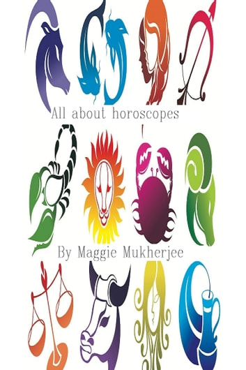 All About Horoscopes And More ebook by Maggie Mukherjee