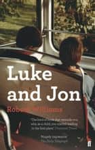 Luke and Jon ebook by Robert Williams