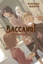 Baccano!, Vol. 11 (light novel) - 1705 The Ironic Light Orchestra eBook by Ryohgo Narita, Katsumi Enami