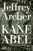 Kane et Abel ebook by Jeffrey ARCHER