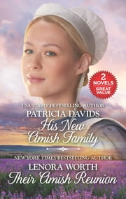 His New Amish Family and Their Amish Reunion - A 2-in-1 Collection ebook by Patricia Davids, Lenora Worth