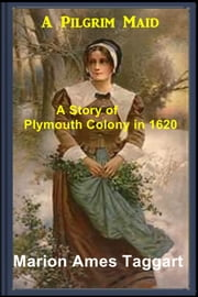A Pilgrim Maid ebook by Marion Ames Taggart