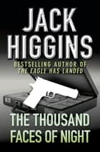 The Thousand Faces of Night ebook by Jack Higgins