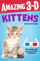 Amazing 3-D: Kittens ebook by Nancy W. Cortelyou