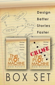The Plot Machine Box Set - Design Better Stories Faster, #3 ebook by Dale Kutzera