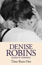 Time Runs Out eBook by Denise Robins