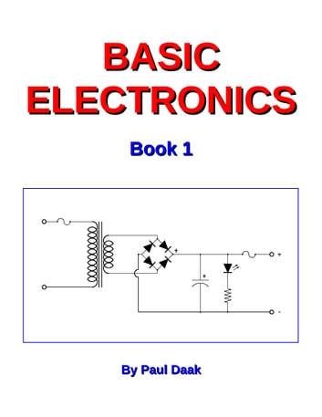 Basic Electronics: Book 1 ebook by Paul Daak