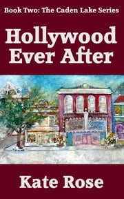 Hollywood Ever After ebook by Kate Rose
