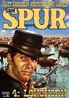 Sam Spur 4: Longhorn ebook by