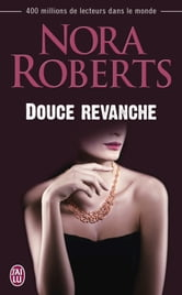 Douce revanche ebook by Nora Roberts