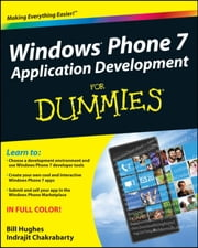 Windows Phone 7 Application Development For Dummies ebook by Bill Hughes,Indrajit Chakrabarty