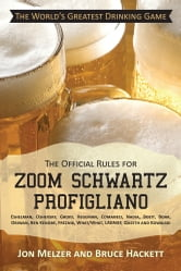 The Official Rules for Zoom Schwartz Profigliano - Eshelman, Oshevsky, Groid, Hegeman, Comaneci, Nadia, Bozit, Boar, Obiwan, Ben Kenobe, Freznik, What/What, LAGNAF, Queeth and Kowalski ebook by Jon Melzer; Bruce Hackett