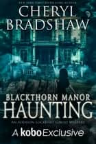 Blackthorn Manor Haunting ekitaplar by Cheryl Bradshaw