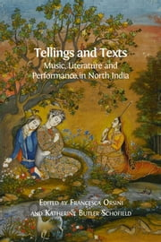 Tellings and Texts - Music, Literature and Performance in North India