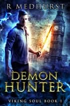 Demon Hunter - A Norse Myth Urban Fantasy Novel ebook by Rachel Medhurst