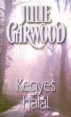 Kegyes halál ebook by Julie Garwood