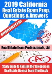 2019 California Real Estate Exam Prep Questions, Answers & Explanations: Study Guide to Passing the Salesperson Real Estate License Exam Effortlessly ekitaplar by Real Estate Exam Professionals Ltd.