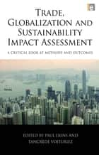 Trade, Globalization and Sustainability Impact Assessment ebook by Paul Ekins,Tancrede Voituriez