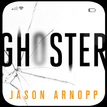Ghoster audiobook by Jason Arnopp