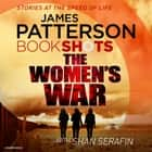 The Women's War - BookShots audiobook by James Patterson