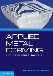 Applied Metal Forming - Including FEM Analysis ebook by Henry S. Valberg
