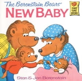 The Berenstain Bears' New Baby ebook by Stan Berenstain