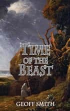 Time of the Beast ebook by Geoff Smith