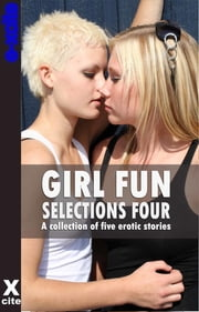 Girl Fun Selections Four - A collection of five erotic stories ebook by Lynn Lake,Izzy French,N. Vasco,Eleanor Powell,Teresa Joseph,Miranda Forbes