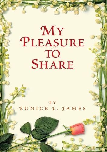 MY PLEASURE TO SHARE ebook by Eunice L. James
