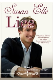 Lies - Love, Lies & Consequences Trilogy, #2 ebook by Susan Elle