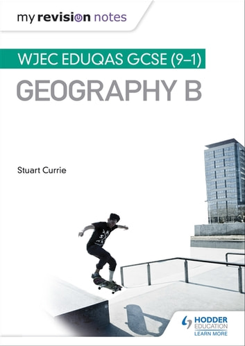 My Revision Notes: WJEC Eduqas GCSE (9–1) Geography B ebook by Stuart Currie