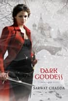 Dark Goddess ebook by Sarwat Chadda