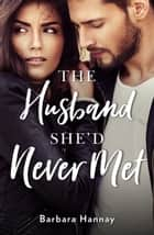 The Husband She'd Never Met ebook by