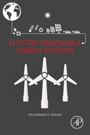 Electric Renewable Energy Systems ebook by Muhammad H. Rashid