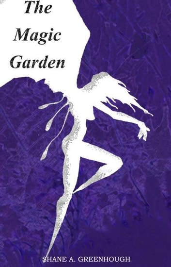 The Magic Garden ebook by Shane Greenhough