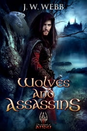 Wolves and Assassins - A Legends of Ansu fantasy ebook by J.W. Webb