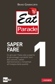 Eat Parade 1. Saper fare ebook by Kobo.Web.Store.Products.Fields.ContributorFieldViewModel