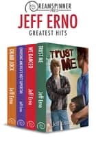 Jeff Erno's Greatest Hits ebook by Jeff Erno
