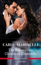 The Billionaire's Christmas Cinderella eBook by Carol Marinelli