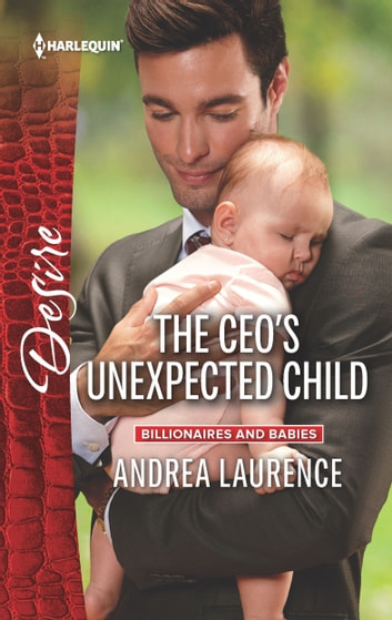 The CEO's Unexpected Child 電子書 by Andrea Laurence
