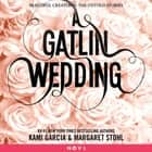 A Gatlin Wedding audiobook by Kami Garcia, Margaret Stohl