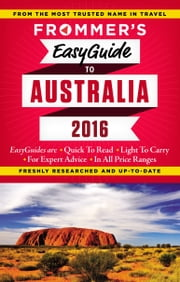 Frommer's EasyGuide to Australia 2016 ebook by Lee Mylne