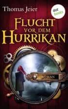 Flucht vor dem Hurrikan - Roman ebook by Thomas Jeier