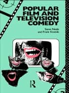 Popular Film and Television Comedy ebook by Frank Krutnik,Steve Neale