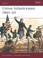 Union Infantryman 1861–65 ebook by John Langellier,John White