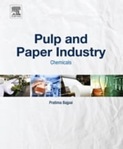 Pulp and Paper Industry - Chemicals ebook by Pratima Bajpai