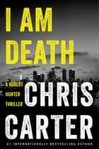 I Am Death ebook by Chris Carter